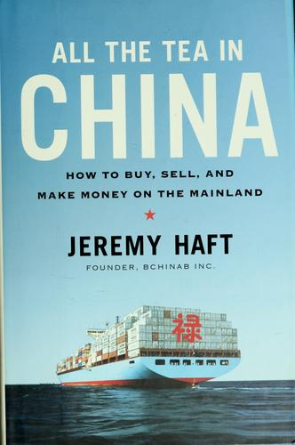 All the tea in China by Jeremy Haft
