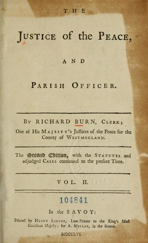 The justice of the peace and parish officer by Richard Burn