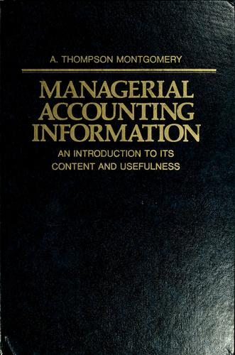 Managerial accounting information by A. Thompson Montgomery