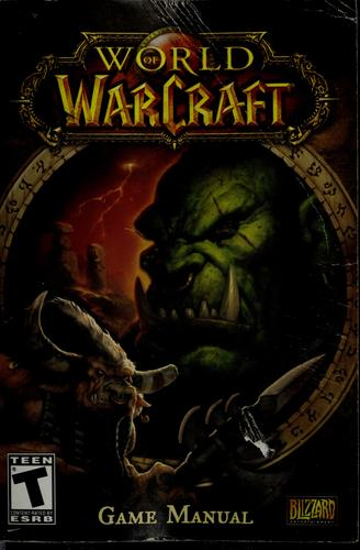 World of warcraft game manual by Blizzard Entertainment