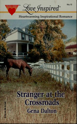 Stranger at the crossroads by Gena Dalton