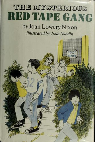 The mysterious red tape gang by Joan Lowery Nixon