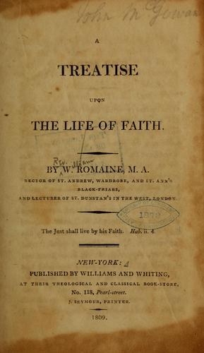 A treatise upon the life of faith by William Romaine