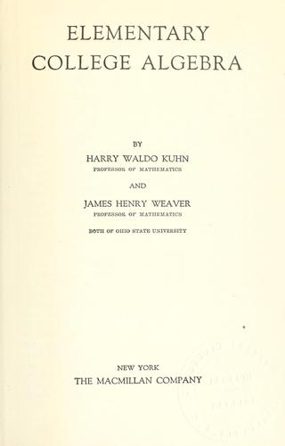Elementary college algebra by Harry Waldo Kuhn