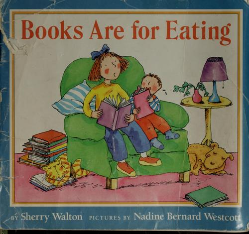 Books are for eating by Sherry Walton