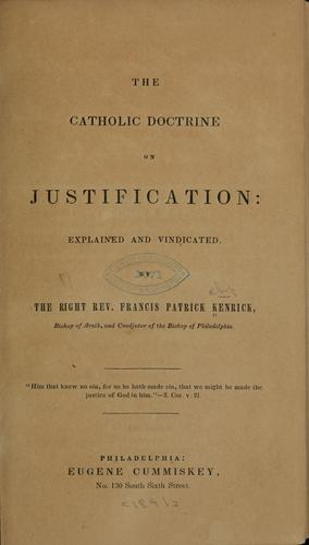 The Catholic doctrine on justification by Francis Patrick Kenrick