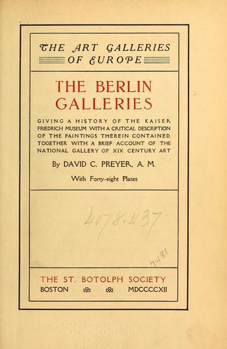The Berlin galleries by David C. Preyer