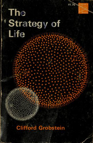 The strategy of life by Clifford Grobstein