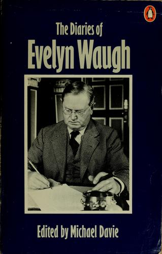 The diaries of Evelyn Waugh by Evelyn Waugh