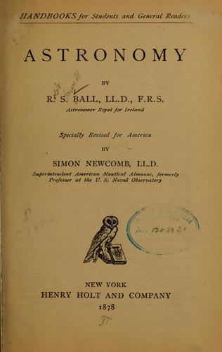 Astronomy by Ball, R[obert] S[tawell] Sir