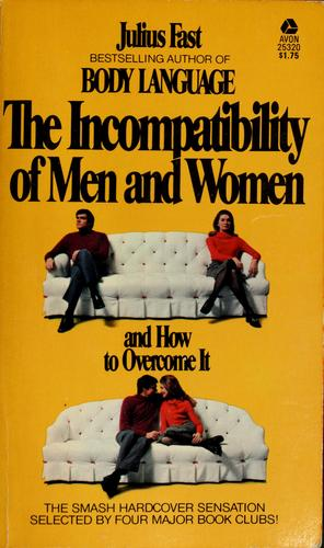 The incompatibility of men and women and how to overcome it by Julius Fast