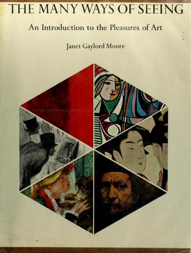 The many ways of seeing by Janet Gaylord Moore