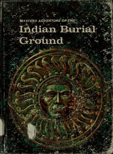 Mystery adventure of the Indian burial ground by Henry A. Bamman
